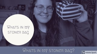 WHAT'S IN MY STONER BAG!?!?