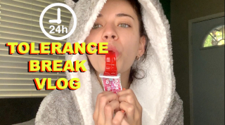 24 HOUR TOLERANCE BREAK | VLOG