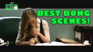 Marijuana in the Movies - BEST BONG SCENES!