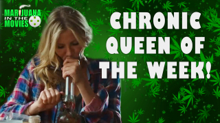 Marijuana in the Movies - CHRONIC QUEEN OF THE WEEK - Week 2