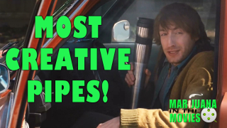 Marijuana in the Movies - MOST CREATIVE PIPES!