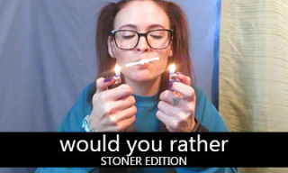 would you rather STONER EDITION