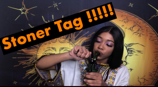 Stoner Tag!!! : Get To Know Me