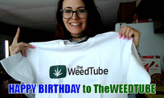 TheWEEDTUBE'S FIRST BIRTHDAY!