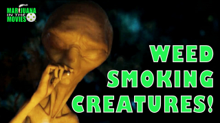 Marijuana in the Movies - WEED SMOKING CREATURES!