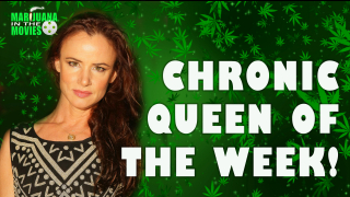 Marijuana in the Movies - CHRONIC QUEEN OF THE WEEK - Week 4
