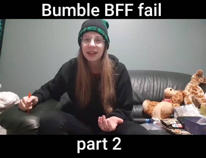 Bumble BFF fail Storytime Part 2 - TheWeedTube
