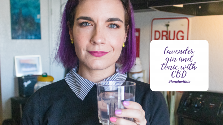 Lavender Gin & Tonic with CBD Recipe - #LunchWithLo - Lunch With Lo Episode 1