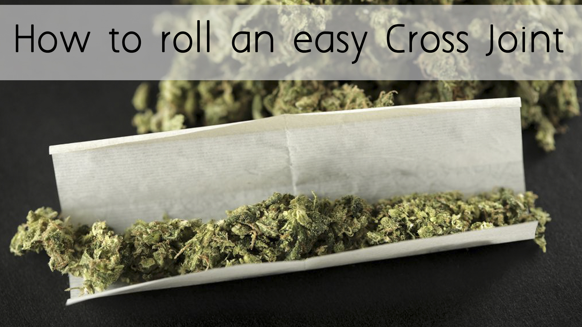How to roll an easy cross joint!