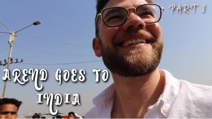 Arend Goes To India || Arend Loves You (Part 1)