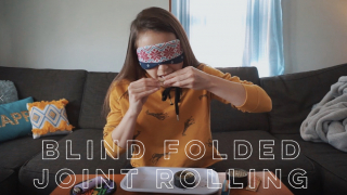 BLIND FOLDED JOINT ROLLING!