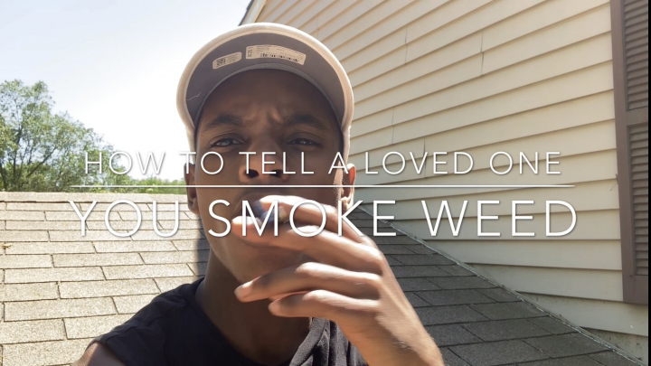 HOW TO TELL A LOVED ONE YOU SMOKE WEED❗️