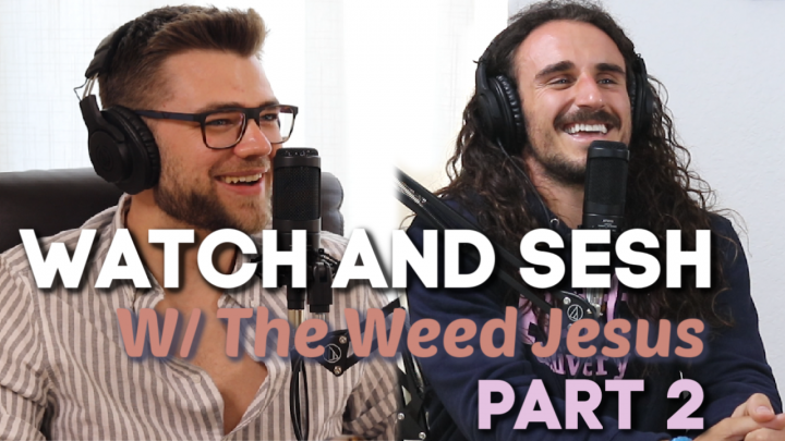 Smoking TOO Much Weed (w/ The Weed Jesus) || Part 2