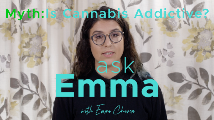 Ask Emma: Is Cannabis Addictive?