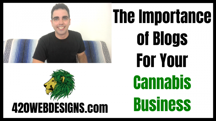 The Importance of Blogs For Your Cannabis Business