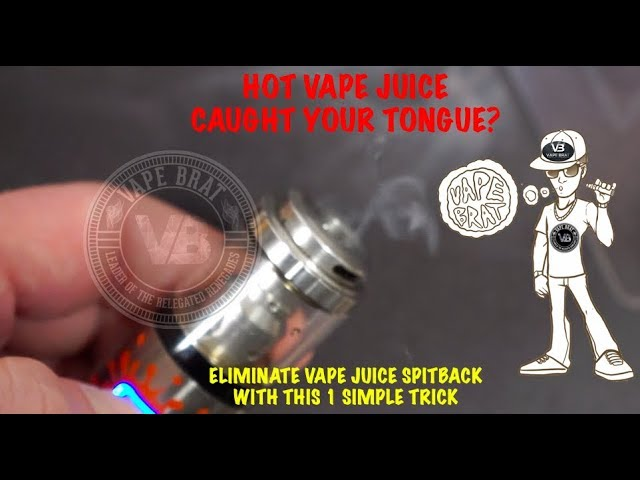 VAPE SPITBACK TRICK: GARGLING POPPING HISSING SOUND? HOT VAPE JUICE ON UR TONGUE? THIS TRICK IS 4 U