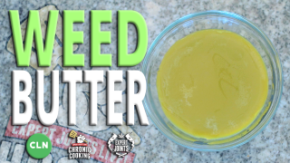 Chronic Cooking with Craig Ex: Recipe #1 - Weed Butter