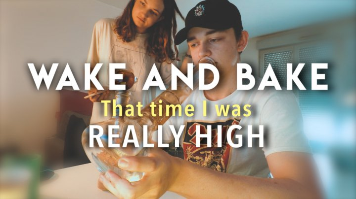 Chill WAKE & BAKE  /  That time I was REALLY HIGH  -  Fr (ENG SUBTITLES)