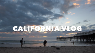 CALIFORNIA VLOG 2018