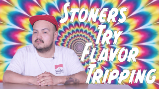 Stoners Try Flavor Tripping // The Green Lab