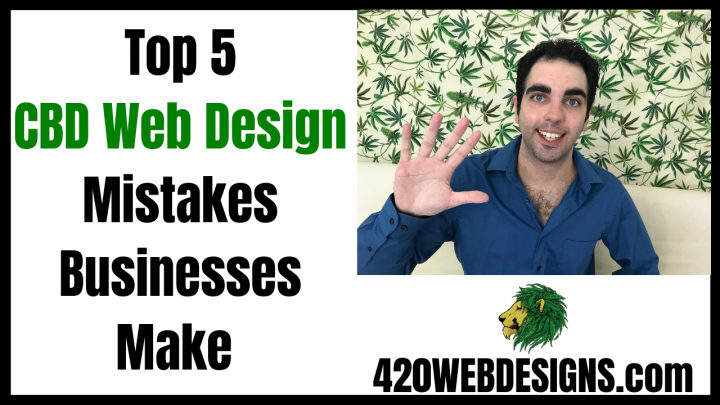 420 WEB DESIGNS - Top 5 CBD Web Design Mistakes Businesses Make (And How To Avoid Them)