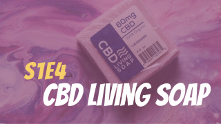 CBD Living Soap Review // The Green Lab