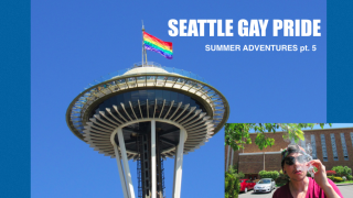 Going to Seattle Pride || Summer adventures pt.5