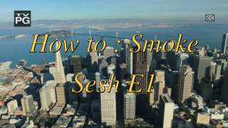 How to have the BEST!!! Smoking Sesh