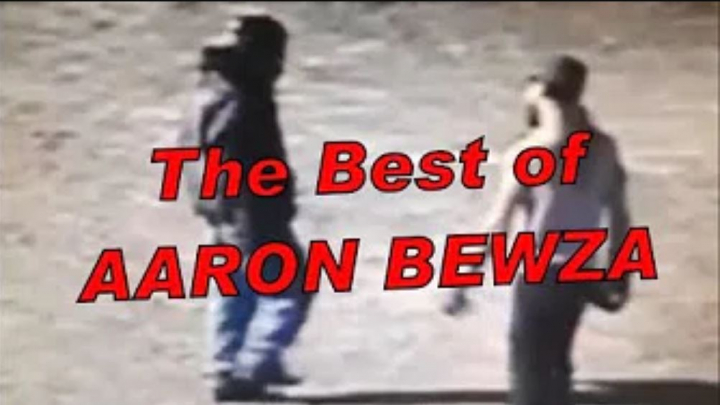 The Best (or worst) of Aaron Bewza