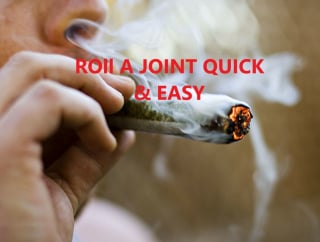How To Roll A Joint QUICK & EASY