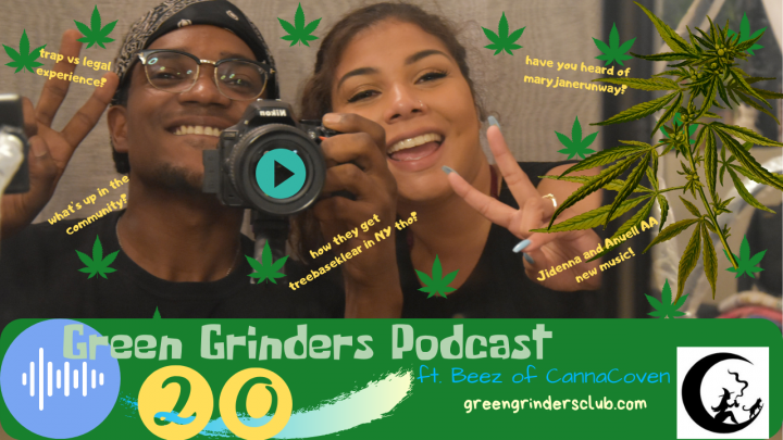 The Green Grinders Podcast Ep 20 ft Beez of CannaCoven