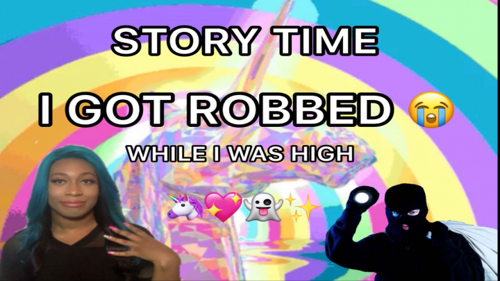 Story Time : I Got Robbed While I Was High
