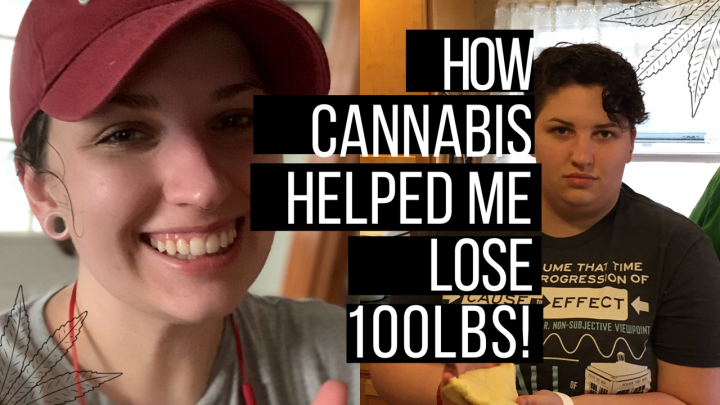 HOW CANNABIS HELPED ME LOSE 100LBS!