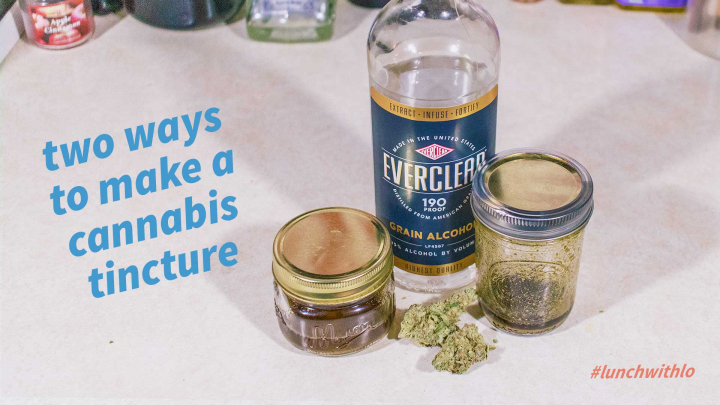 How to Make Cannabis Tinctures 2 Ways - #LuncWithLo - Episode 18