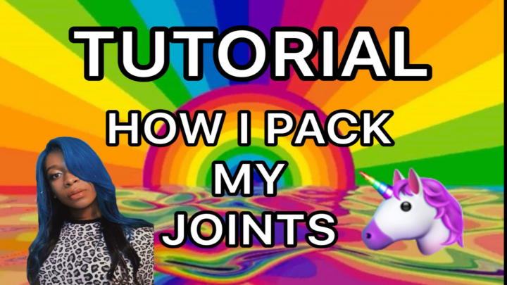 TUTORIAL : HOW I PACK MY JOINTS