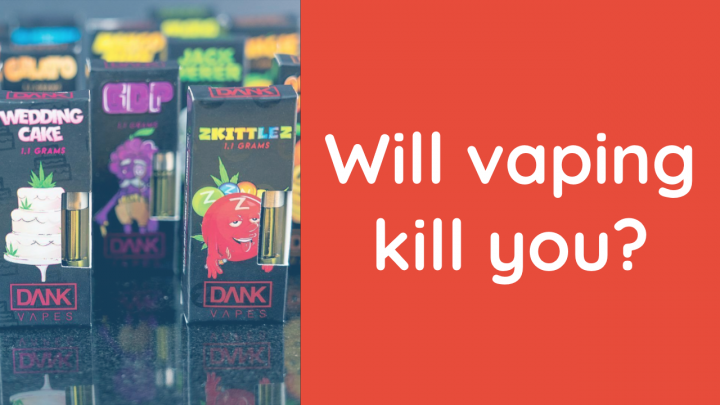 Will Vaping Kill You? How to make sure you're safe