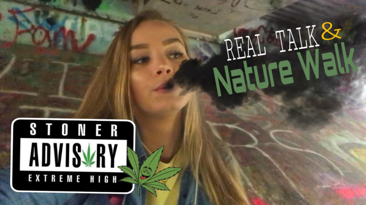 REAL TALK & NATURE WALK (smoke sesh)