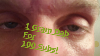 As Promised: 1 GRAM DAB, FOR 100 SUBS!!