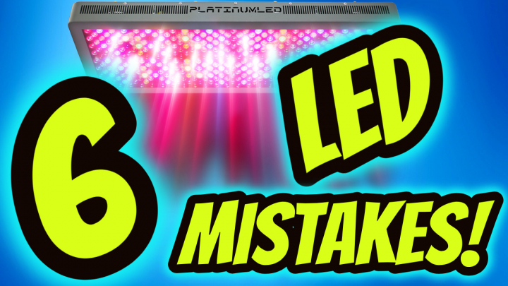 6 MISTAKES TO AVOID USING LED GROW LIGHTS!