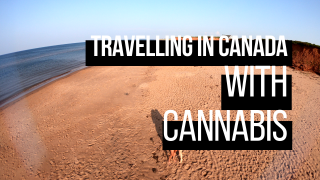 TRAVELLING IN CANADA WITH CANNABIS