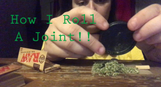 How I Roll A Joint!