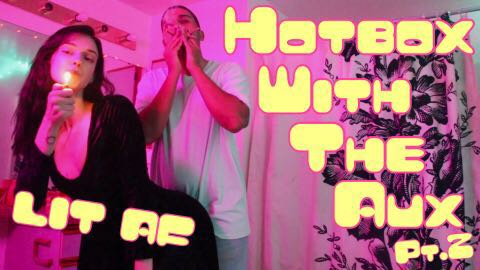throwing a party but its only my bf and I | Lit AF Hotbox Playlist | HOTBOX WITH THE AUX