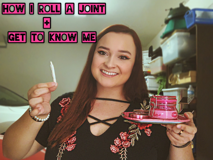HOW I ROLL A JOINT + GET TO KNOW ME TAG