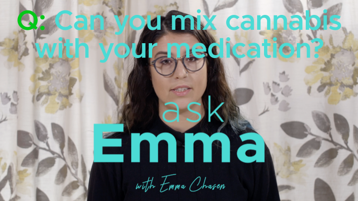 Ask Emma - Does Cannabis Interact With Other Medications