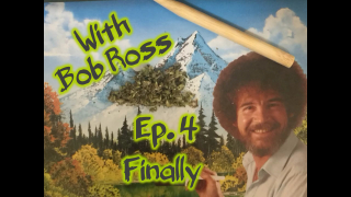 With Bob Ross Ep.4