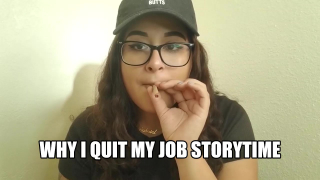 WHY I QUIT MY JOB LAST WEEK STORYTIME!
