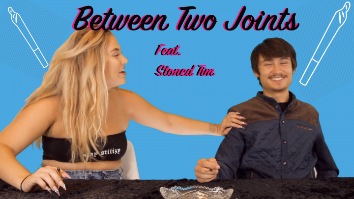 Between Two Joints w/ Stoned Tim