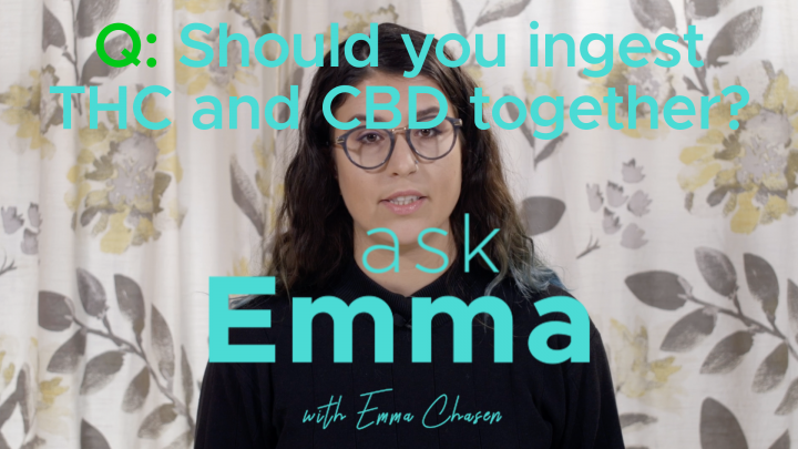 Ask Emma - Should THC And CBD Be Consumed Together?