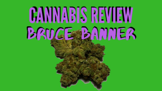 Bruce Banner - Cannabis Review
