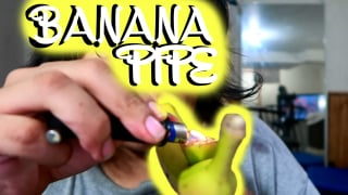 Making a Banana Pipe!